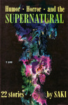 Humor, Horror and the Supernatural: 22 Stories by Saki