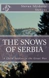 The Snows of Serbia:A child-soldier in the Great War