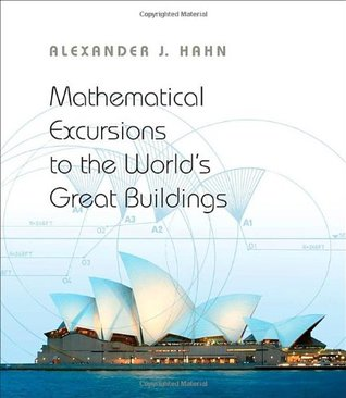 Mathematical Excursions to the World's Great Buildings