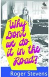 Why Don't We Do It in the Road?