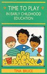 Time To Play In Early Childhood Education