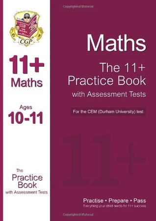 11+ Maths Practice Book with Assessment Tests (age 10-11) for the CEM Test