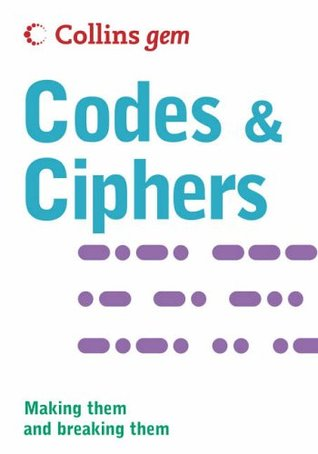 Collins Gem Codes & Ciphers: Making Them and Breaking Them