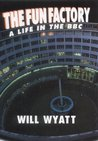 The Fun Factory: A Life in the BBC