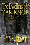 The Dwellers of Oar Knob and Other Tales