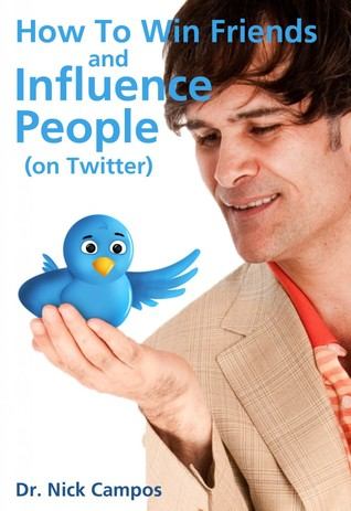 How to Win Friends and Influence People (On Twitter)