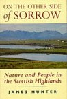 On the Other Side of Sorrow: Nature & People in the Scottish Highlands