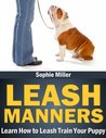 Leash Manners: Learn how to leash train your puppy