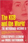 The Mitrokhin Archive 2: The KGB in the World