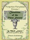 Chronicles of the Three Sisters [illustrated] - Forgotten Fairytales Vol. 1