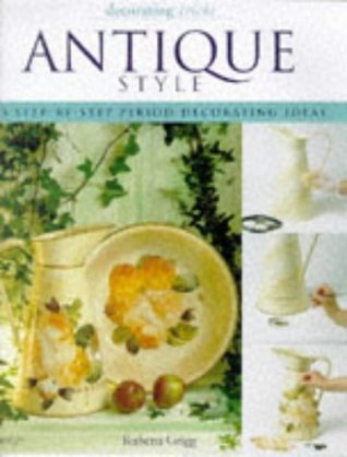 Decorating Tricks Antique Style Step by Rubena Grigg