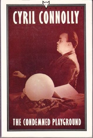 The Condemned Playground by Cyril Connolly