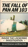 Fall of Pan-Am 103, The: Inside the Lockerbie Investigation