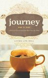 Journey Day by Day: Living Life Well