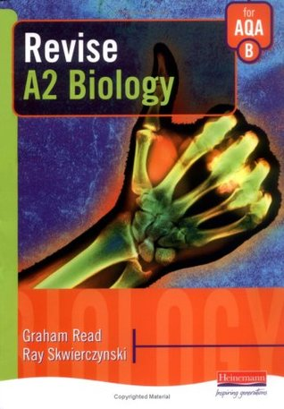Revise A2 Biology for Aqa Specification B. Graham Read and Ray Skwierczynski