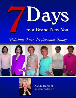 7 Days to a Brand New You: Polishing Your Professional Image. ((for WOMEN))