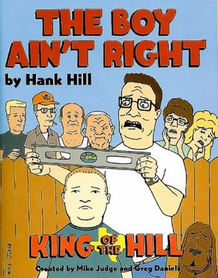 King Of The Hill: The Boy Ain't Right (King Of The Hill)