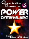 Power Overwhelming (Charlotte Powers, #5)