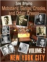 Monsters, Gangs, Creeps, and other Crooks - volume 2 - New York City