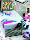 Crazy Quilts in a Weekend: 25 Projects for the Home (Creative Arts & Crafts)