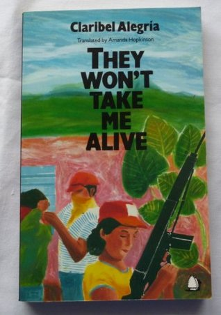 They Won't Take Me Alive: Salvadorean Women in Struggle for National Liberation
