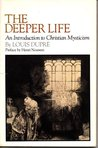 The Deeper Life: An Introduction to Christian Mysticism