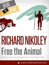 The Cholesterol Con and other excerpts from Free The Animal (Paleo Diet and Caveman Diet Guide) [EXCERPT]