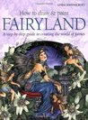 How to Draw and Paint Fairyland. Linda Ravenscroft