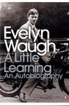 A Little Learning: The First Volume of an Autobiography