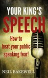 Your King's Speech: How to beat your public speaking fears