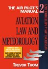 Aviation Law, Flight Rules and Operational Procedures: Meterology (The Air Pilot's Manual, #2)