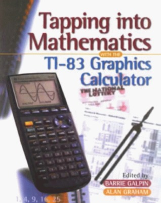 Tapping into Mathematics: With the T1-83 Graphics Calculator: With the T1-80 Graphics Calculator