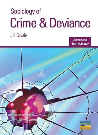 Sociology of Crime & Deviance. Jill Swale