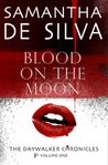 Blood On The Moon (The Daywalker Chronicles)
