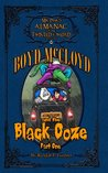 Boyd McCloyd and the Black Ooze Part 1