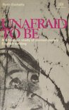 Unafraid To Be: A Christian Study Of Contemporary English Writing.