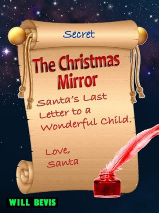The Christmas Mirror: Santa's Last Letter to a Wonderful Child.