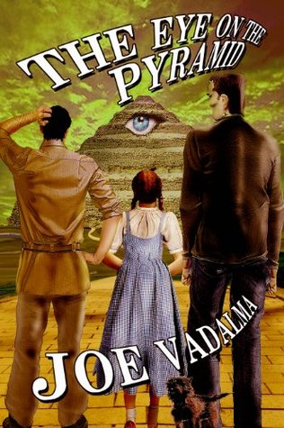 THE EYE ON THE PYRAMID: Being the Weird Adventures of Archeologist Charles Winterbottom with Frankenstein, Captain Nemo, and a certain Wicked Witch on the Yellow Brick Road, in Atlantis - and Beyond