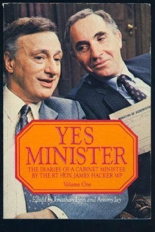 Yes Minister Volume 1 : The Diaries of a Cabinet Minister by the Rt Hon. James Hacker MP
