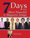 Seven Days to a More Powerful & Magnetic Image ((for MEN))