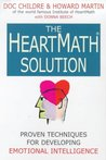 The Heart Math Solution: Proven Techniques For Developing Emotional Intelligence