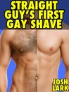 Straight Guy's First Gay Shave