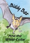 Biddy Bat and the White Collar