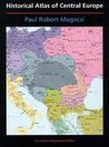 Historical Atlas Of Central Europe: From The Early Fifth Century To The Present