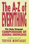 The Daily Telegraph A to Z of Almost Everything: A Compendium of General Knowledge