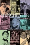 Manchester Stories by David Clayton
