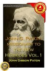 John G. Paton, missionary to the New Hebrides Vol.1
