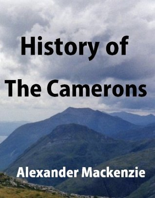 History of the Camerons, with genealogies of the principal families of the name