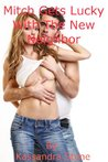 Mitch Gets Lucky with the Neighbor: An Erotica Story
