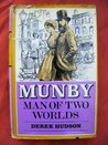 Munby, Man Of Two Worlds: The Life And Diaries Of Arthur J. Munby, 1828 1910